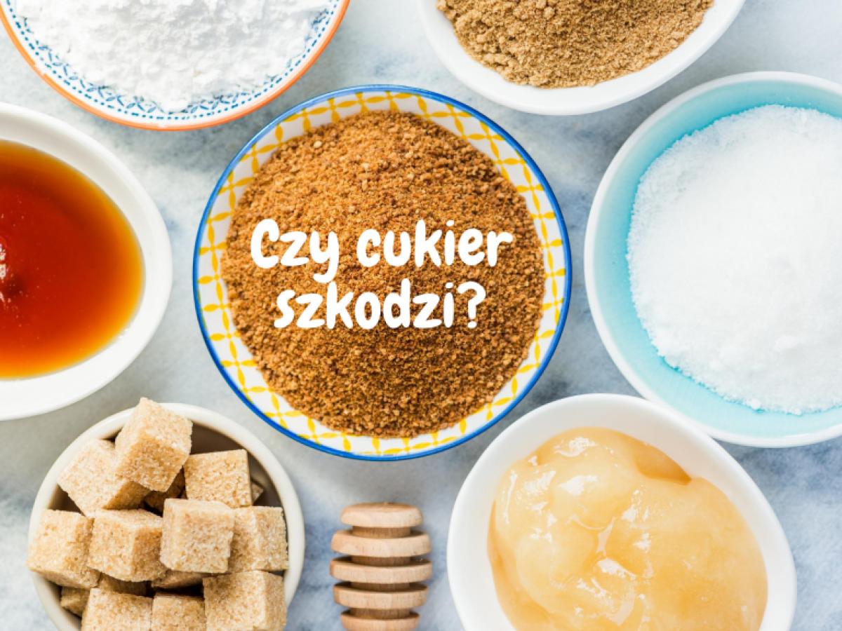 Czy cukier faktycznie szkodzi?
